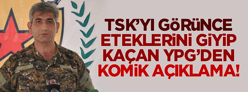 TSK'dan kaçan YPG'den komik açıklama!