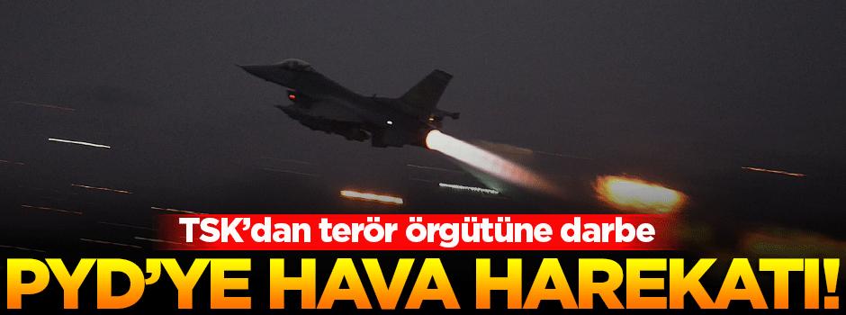 TSK'dan terör örgütü PYD'ye hava harekatı