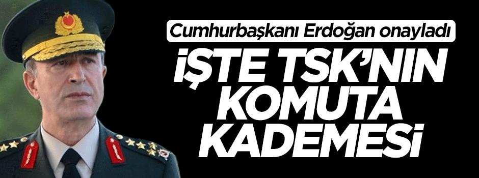 TSK'nın komuta kademesi açıklandı