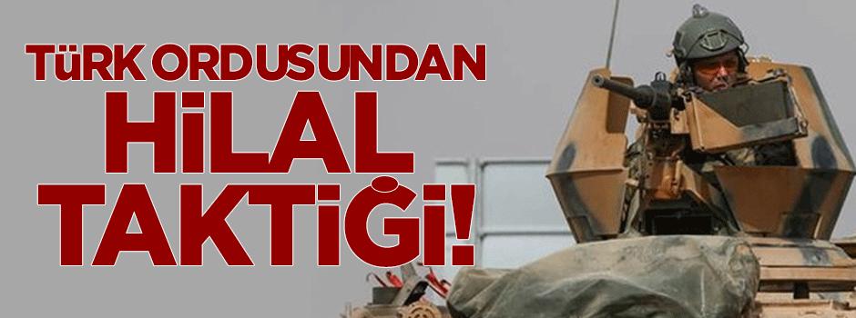 Türk ordusundan 'Hilal Taktiği'!