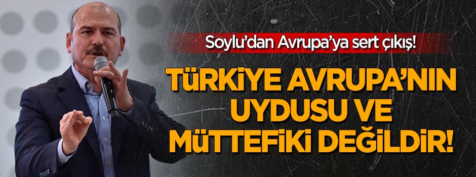 Türkiye Avrupa'nın uydusu değil
