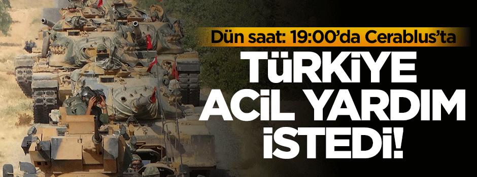 Türkiye Cerablus'ta acil yardım istedi!
