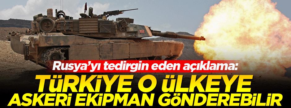 'Türkiye o ülkeye askeri ekipman gönderebilir'