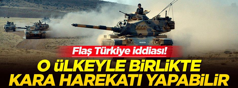 Türkiye o ülkeyle Suriye'ye kara harekatı yapabilir!