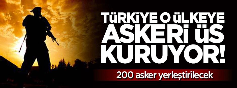 Türkiye o ülkeye askeri üs kuruyor