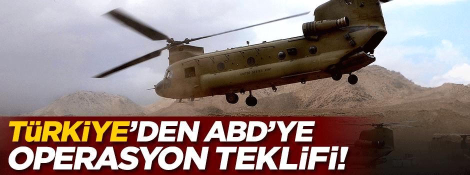 Türkiye'den ABD'ye operasyon teklifi!