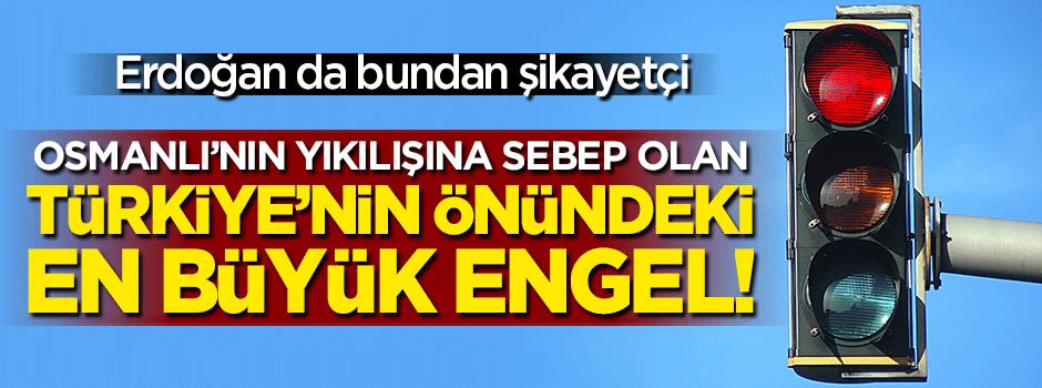 İşte Türkiye'nin önündeki en büyük engel!