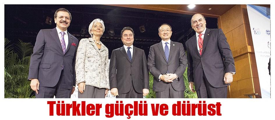 Türkler güçlü ve dürüst