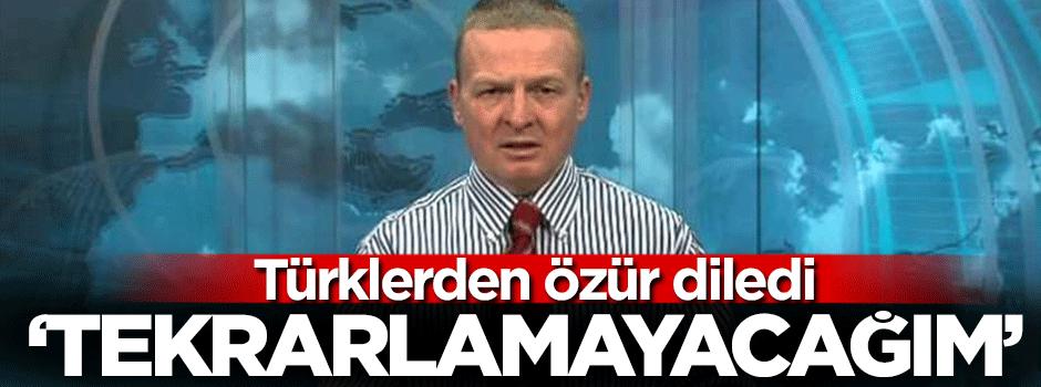 Türklerden özür diledi