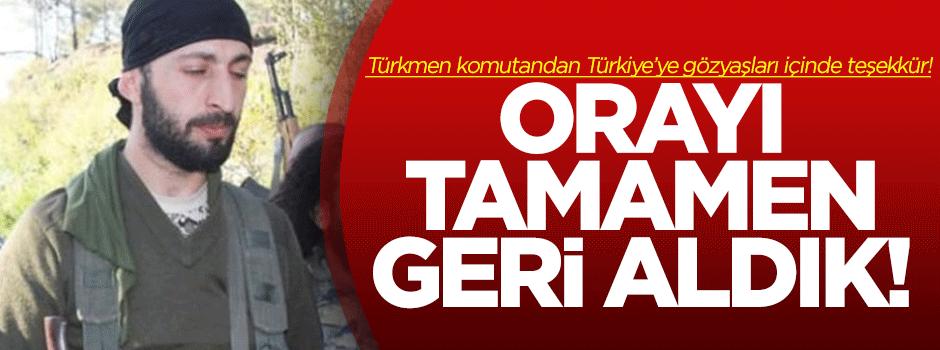 Türkmen komutandan gözyaşları içinde Türkiye'ye teşekür!