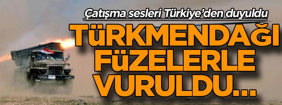 Türkmendağı füzeler ile vuruldu… Çatışma sesleri Türkiye'den duyuldu