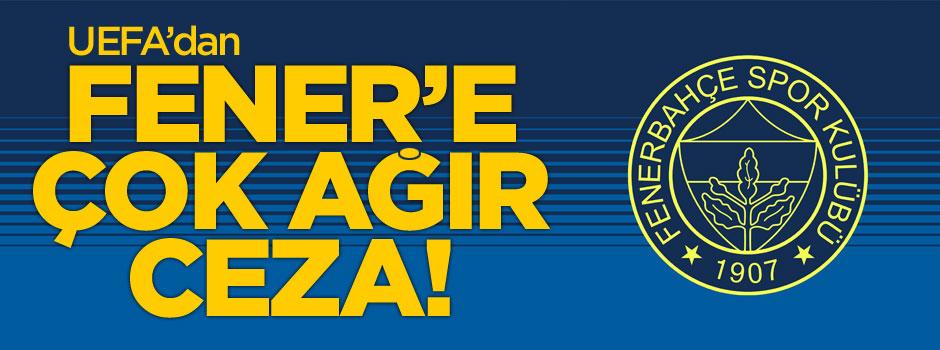 UEFA'dan Fenerbahçe'ye çok ağır ceza