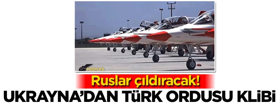 Ukrayna'dan Rusları çıldırtan Türk ordusu klibi