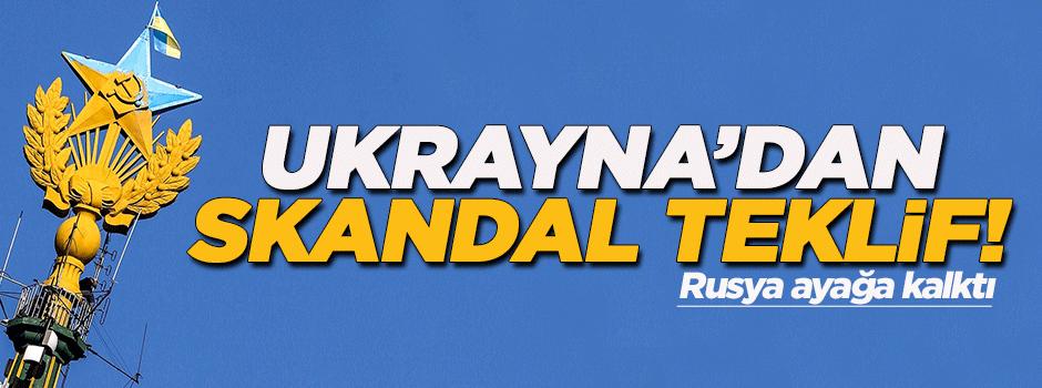 Ukrayna'dan skandal öneri!