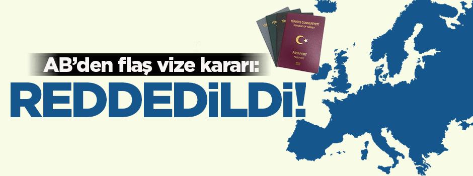 AB'den vize kararı: Reddedildi