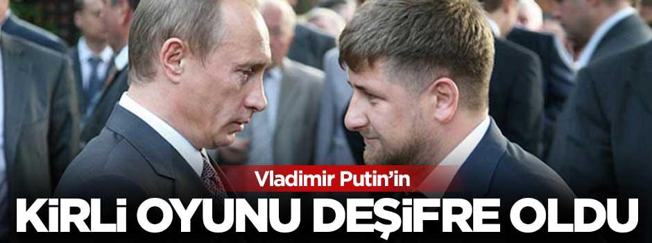 Vladimir Putin'in kirli oyunu deşifre oldu