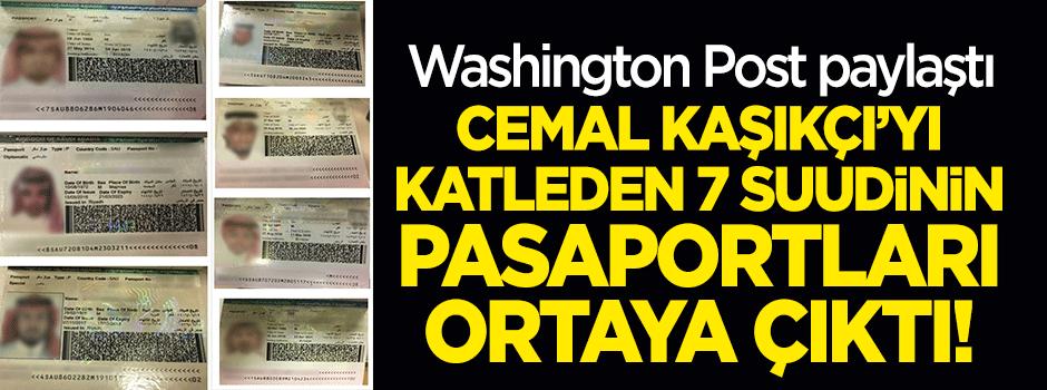 Washington Post, Cemal Kaşıkçı'nın katleden ekipte olan 7 Suudi vatandaşın pasaportunu paylaştı!