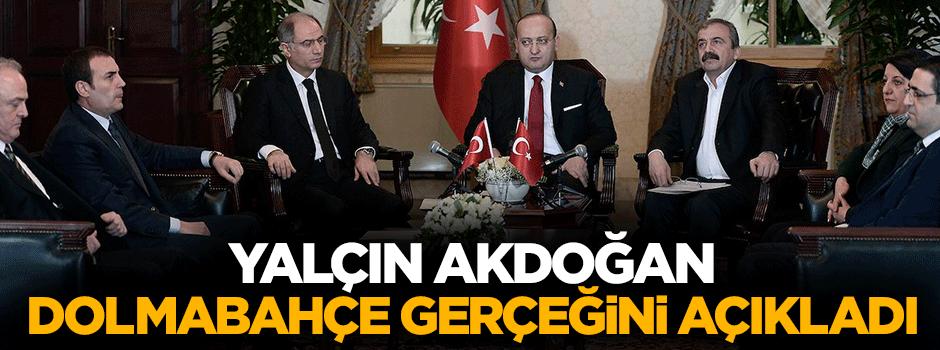 Yalçın Akdoğan Dolmabahçe gerçeğini açıkladı