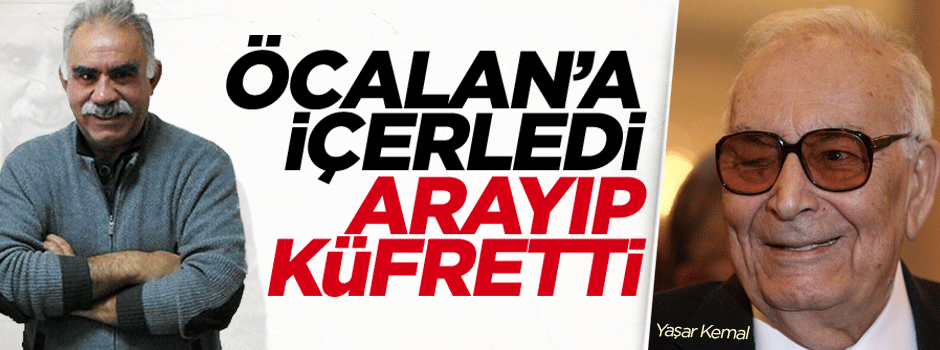 ''Yaşar Kemal Öcalan'ı arayıp küfretti''