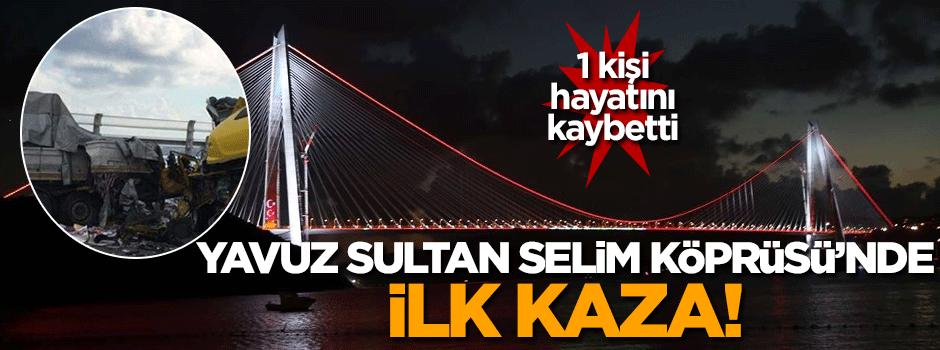 Yavuz Sultan Selim Köprüsü'nde ilk kaza!