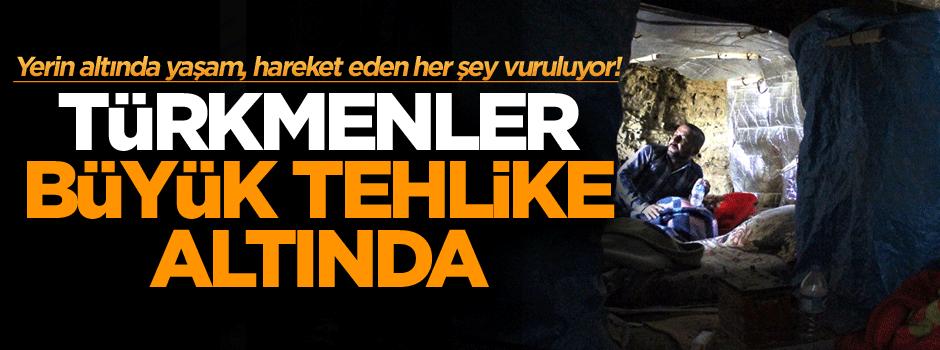 Yerin altında yaşam, hareket eden her şey vuruluyor! Türkmenler büyük tehlike altında