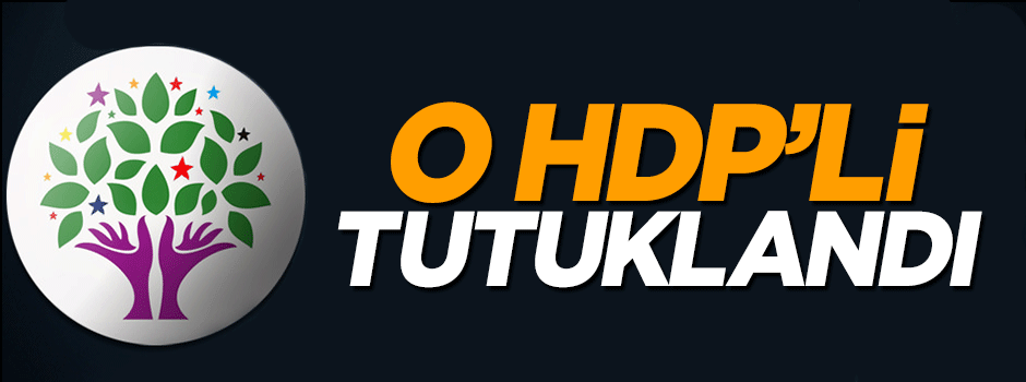 O HDP'li tutuklandı
