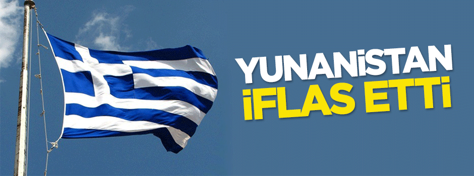 Yunanistan iflas etti