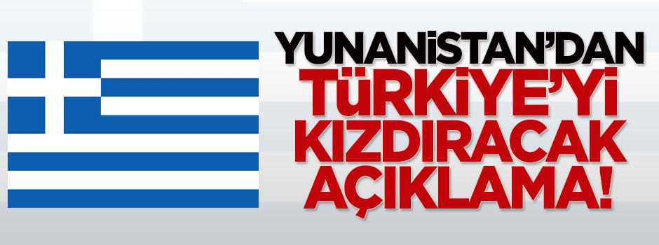 Yunanistan'dan Türkiye'yi kızdıracak açıklama