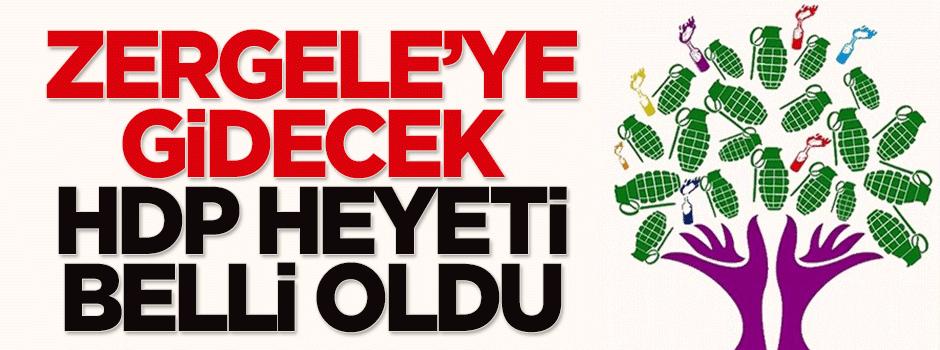 Zergele'ye gidecek HDP heyeti belli oldu