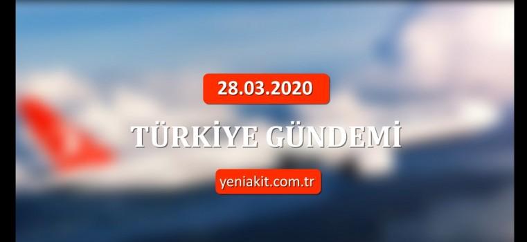 28 Mart Türkiye gündemi