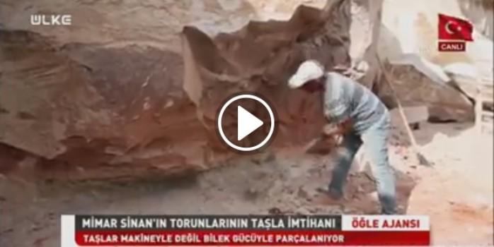 Mimar Sinan'ın torunlarının taşla imtihanı
